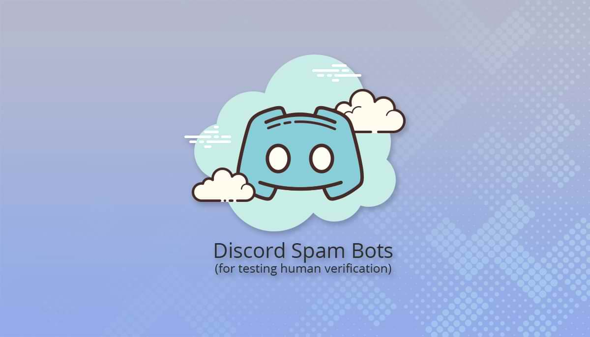 Spam bots for Discord servers